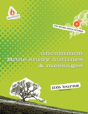 Uncommon Bible Study, Outlines & Messages